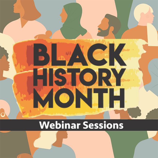 Black History Month Webinar Sessions