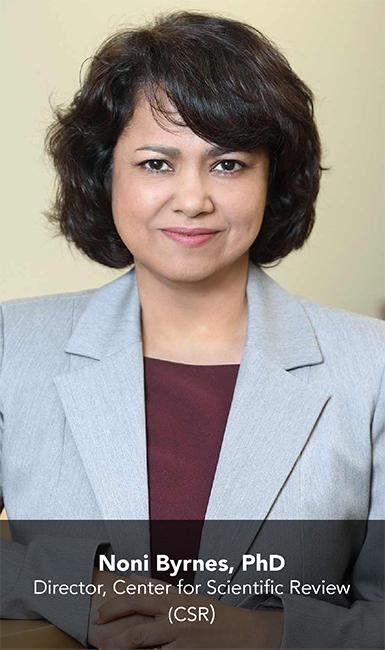 Noni Byrnes, PhD; Director, Center for Scientific Review (CSR)