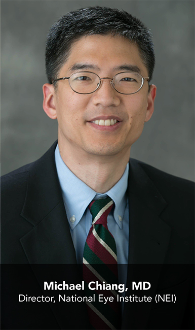 Michael Chiang, MD; Director, National Eye Institute (NEI)