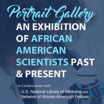 Portrait Gallery; an exihibition of African American Scientists past and present
