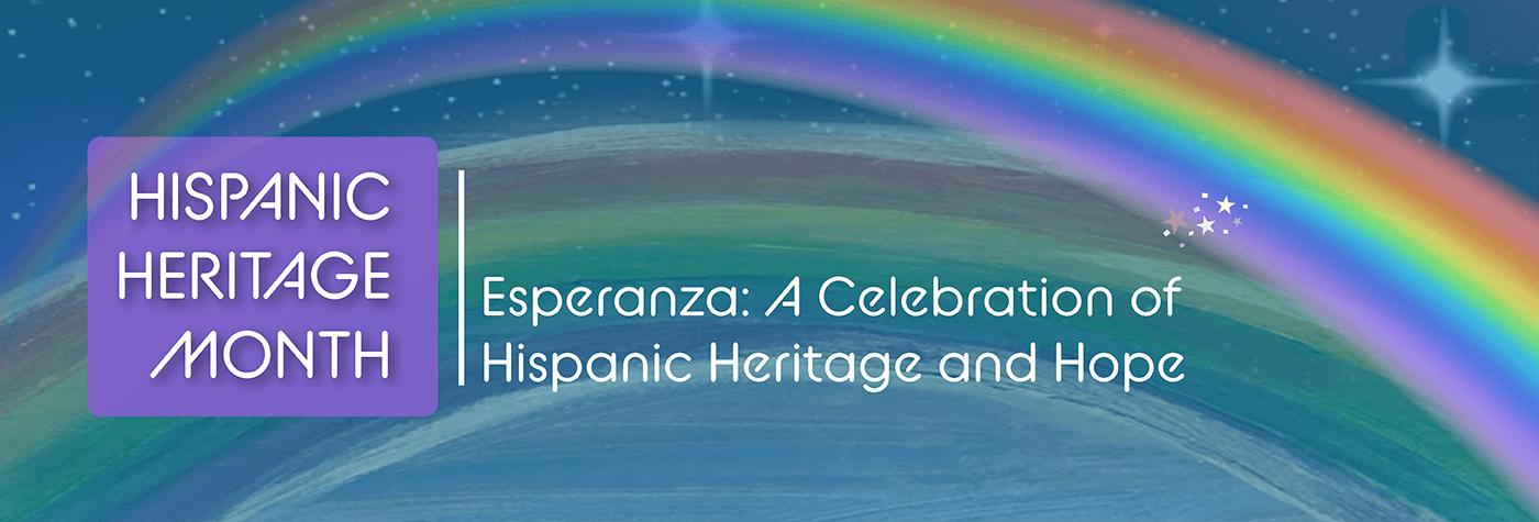 Hispanic Heritage Month: Esperanza a celebration of Hispanic Heritage and Hope