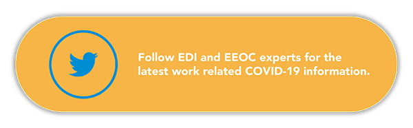Follow EDI and EEOC Experts on Twitter as COVID-19 continues to shift our field.