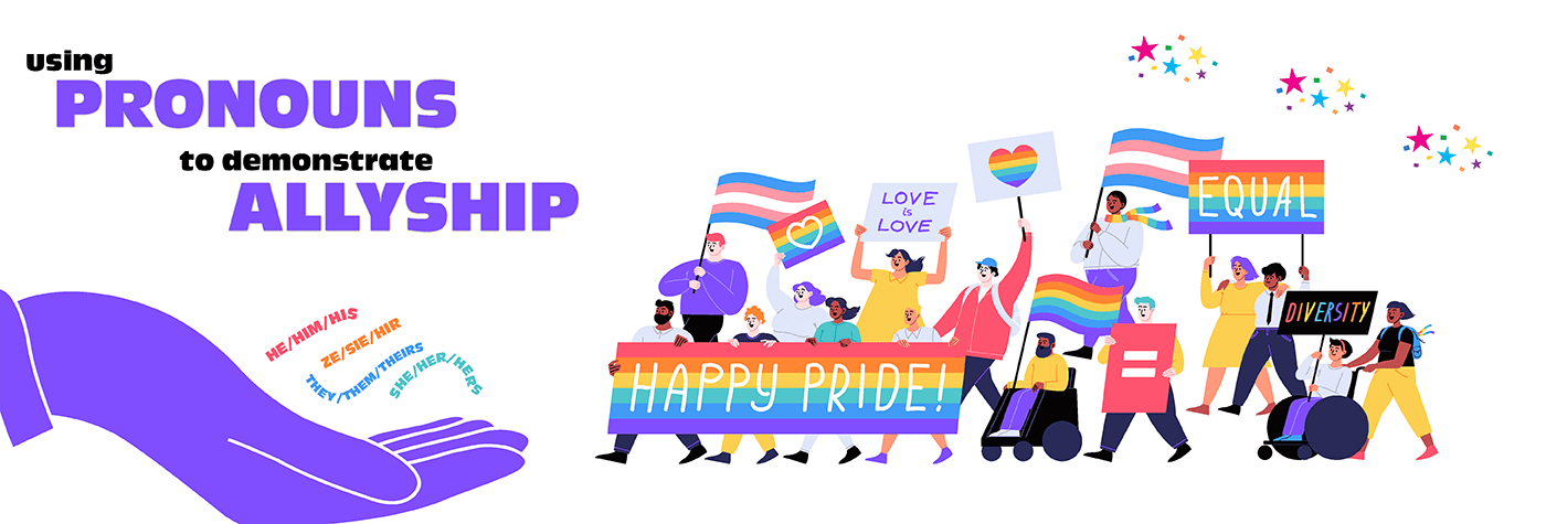 Pride 2021: Using Pronouns to Demonstrate Allyship