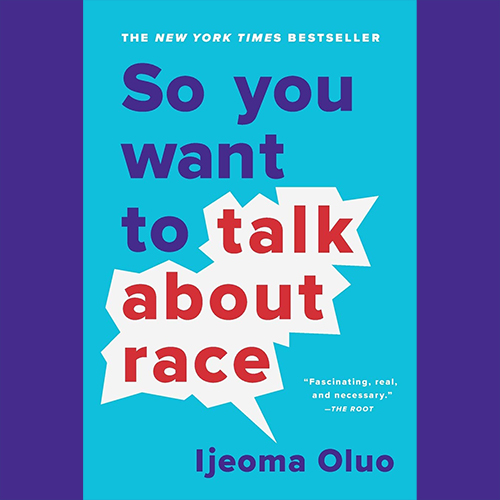 Blue and Red lettering that reads So You Want to Talk About Race on blue background