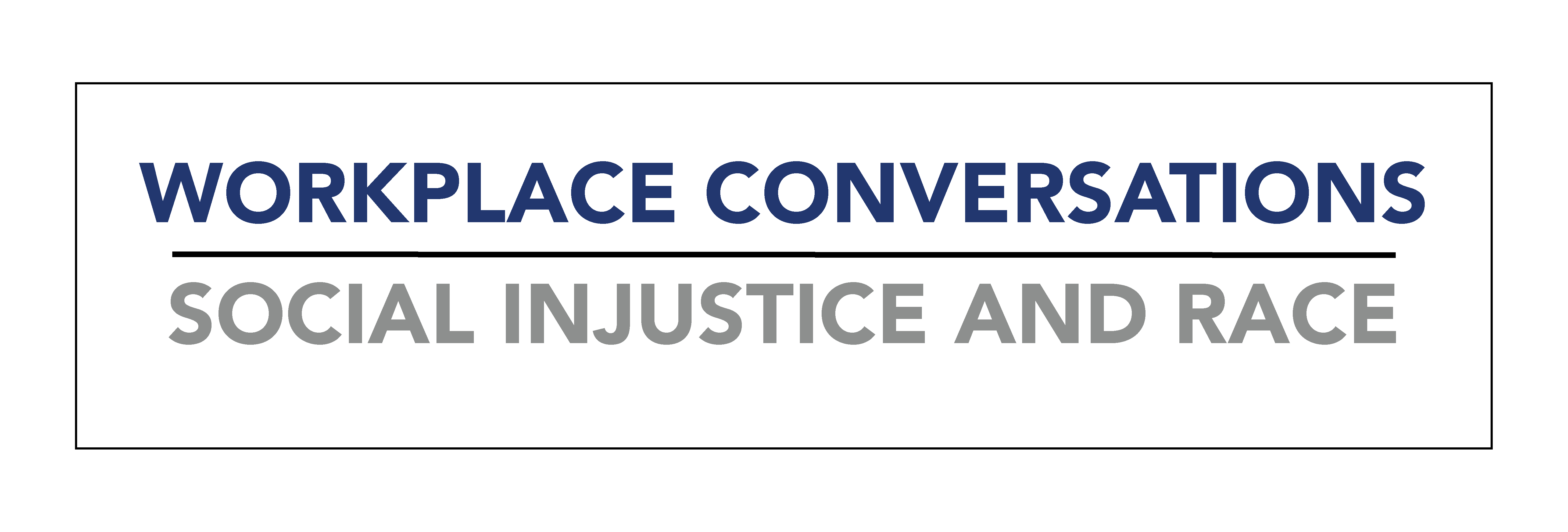 Workplace Conversations about Social Injustice and Race