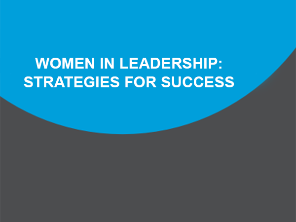 Women in Leadership: Strategies for Success
