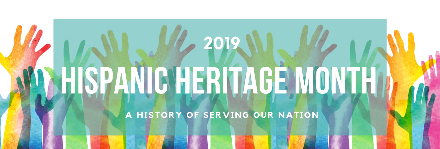 Hispanic Heritage Month 2019