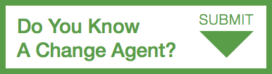 Do you know a change agent?