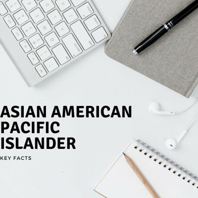 Asian American Pacific Islander Key Facts. A keyboard, 2 notepads, a pen, a pencil, and headphones on a desk.