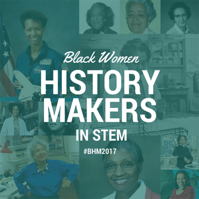 Black Women History Makers in STEM #BHM2017
