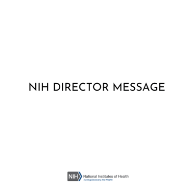 NIH Director Message