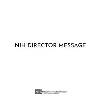 NIH Director Message
